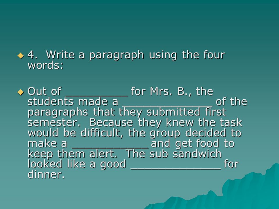 4. Write a paragraph using the four words: