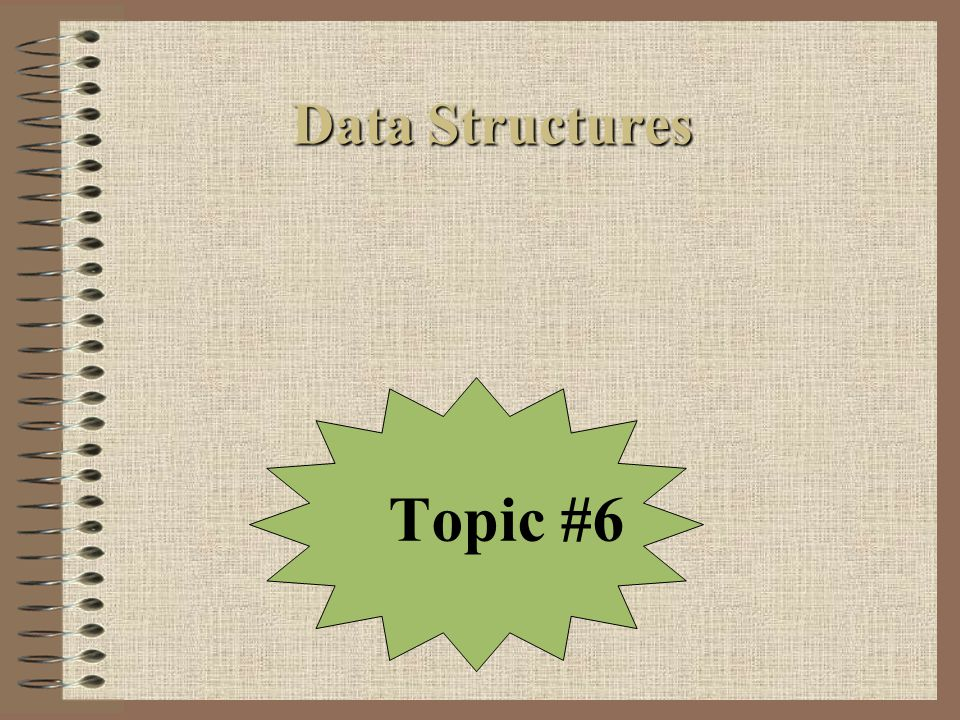 Data Structures Topic #6