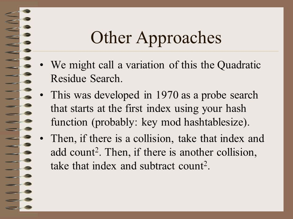 Other Approaches We might call a variation of this the Quadratic Residue Search.