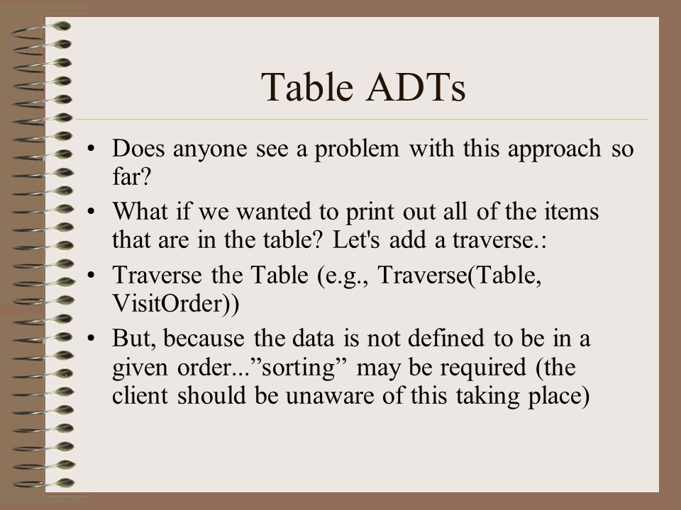 Table ADTs Does anyone see a problem with this approach so far
