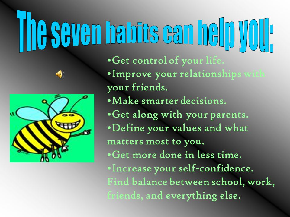 The seven habits can help you: