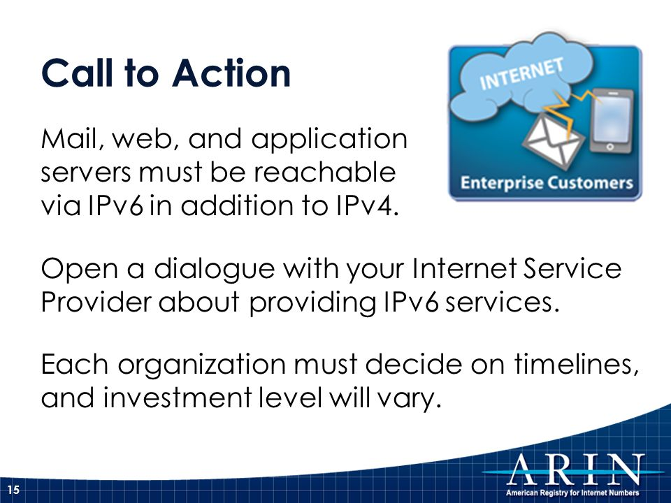 Call to ActionMail, web, and application servers must be reachable via IPv6 in addition to IPv4.