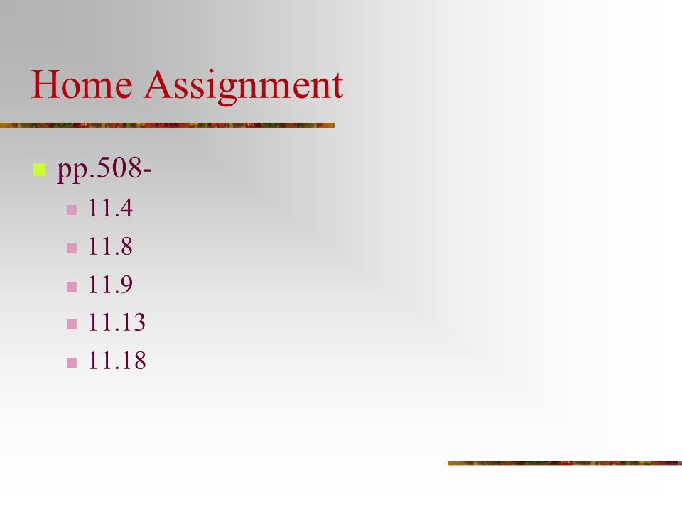 Home Assignment pp.508- 11.4 11.8 11.9 11.13 11.18