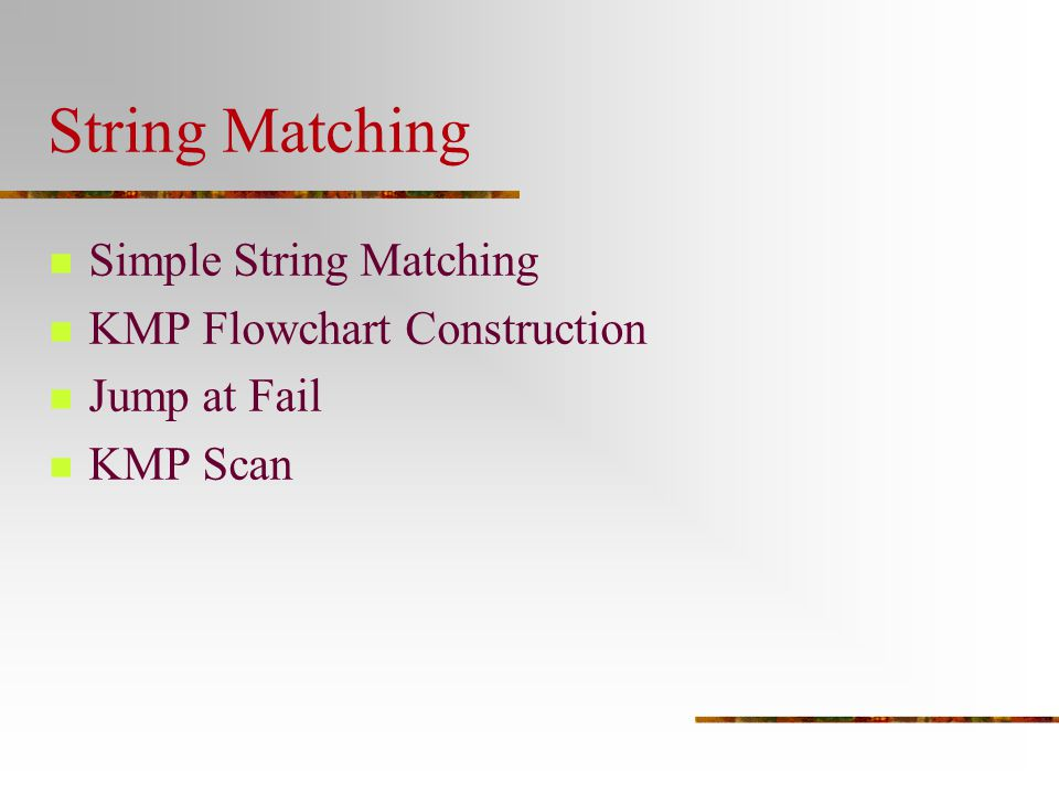 String Matching Simple String Matching KMP Flowchart Construction