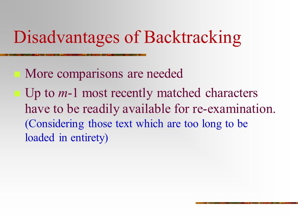 Disadvantages of Backtracking