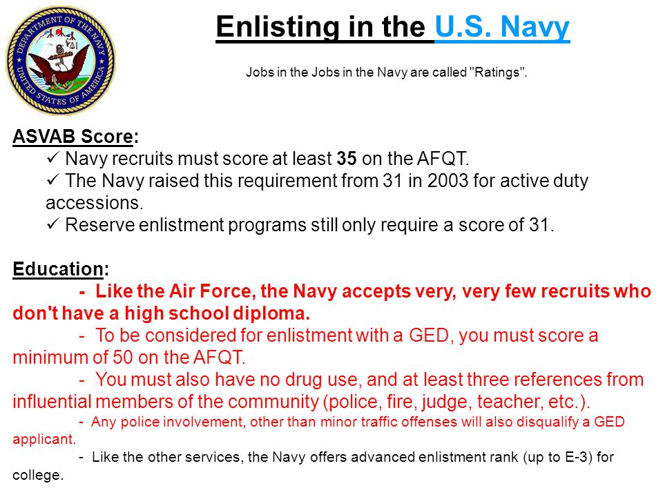 Jobs in the Jobs in the Navy are called Ratings .