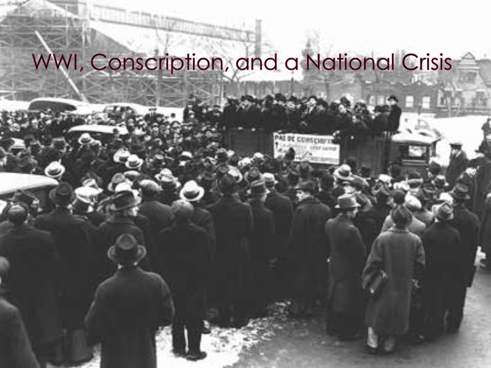 WWI, Conscription, and a National Crisis