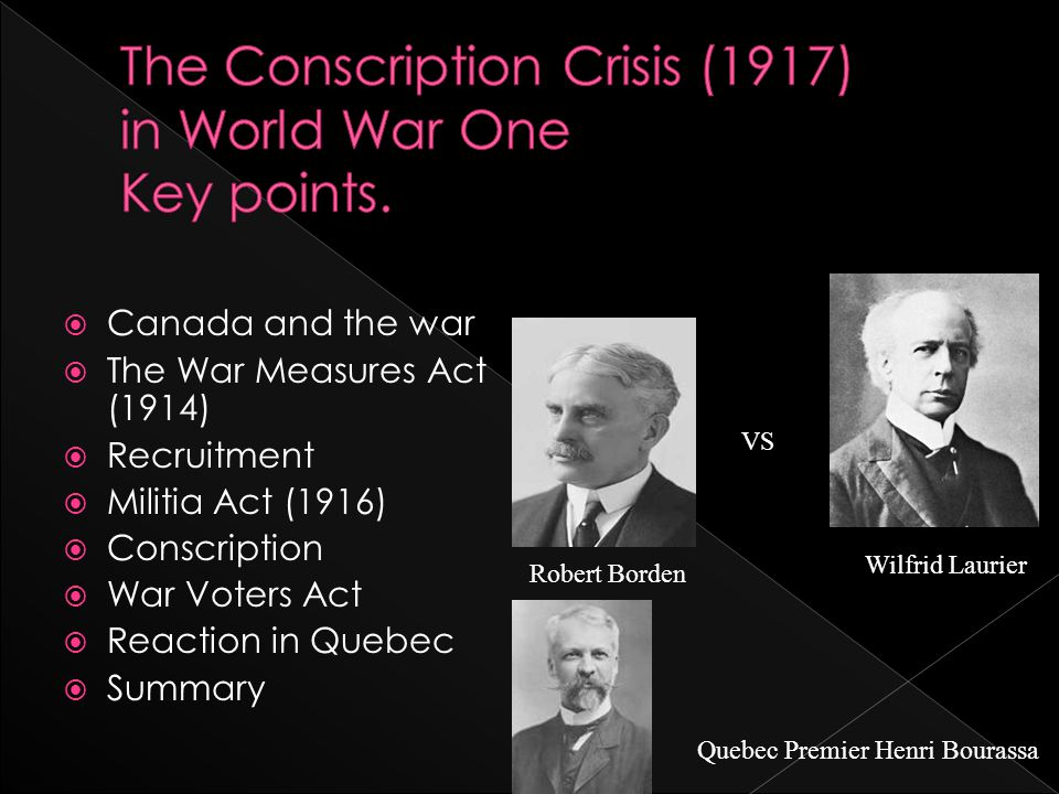The Conscription Crisis (1917) in World War One Key points.