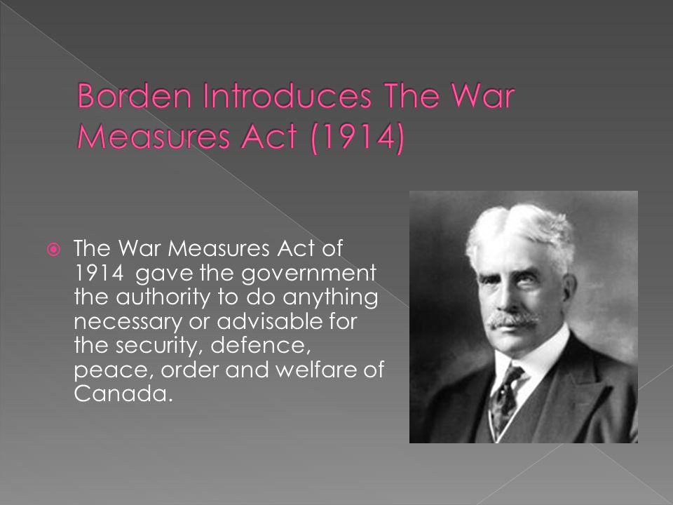 Borden Introduces The War Measures Act (1914)