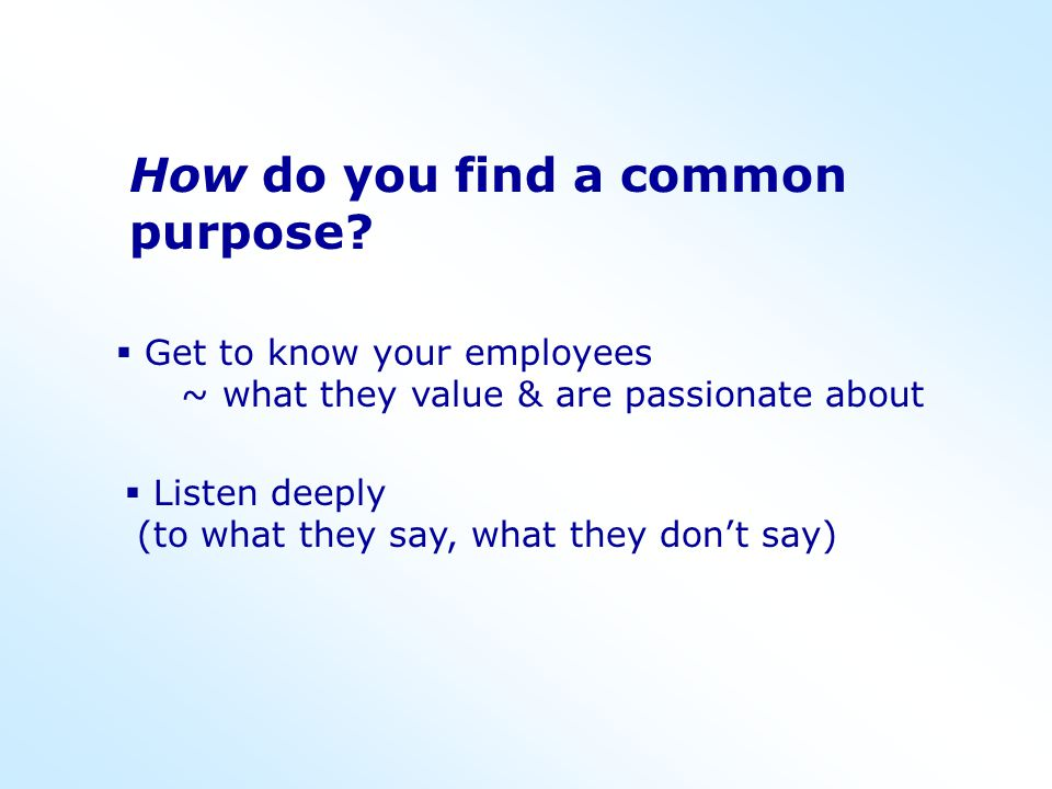 How do you find a common purpose