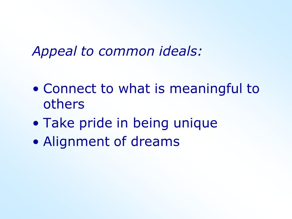 Appeal to common ideals: