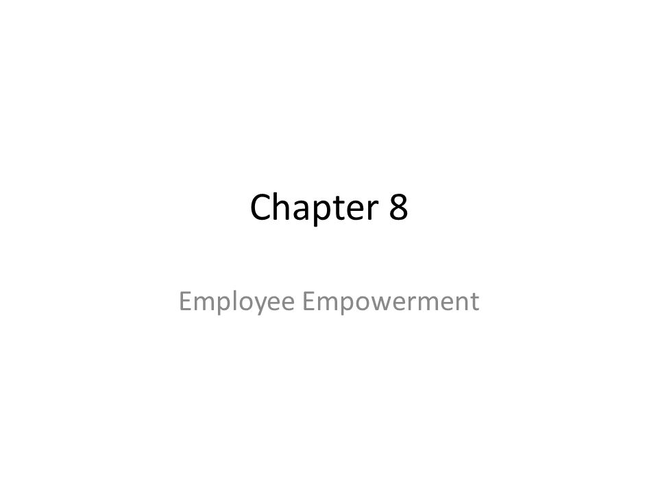 Chapter 8 Employee Empowerment
