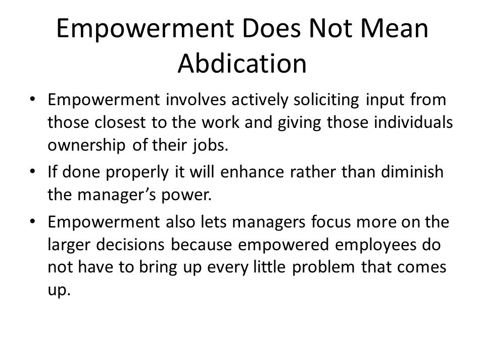 Empowerment Does Not Mean Abdication