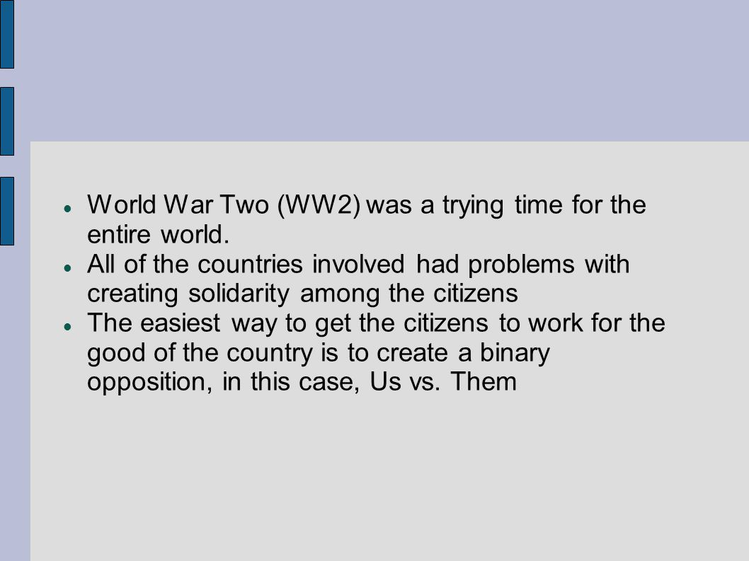 World War Two (WW2) was a trying time for the entire world.