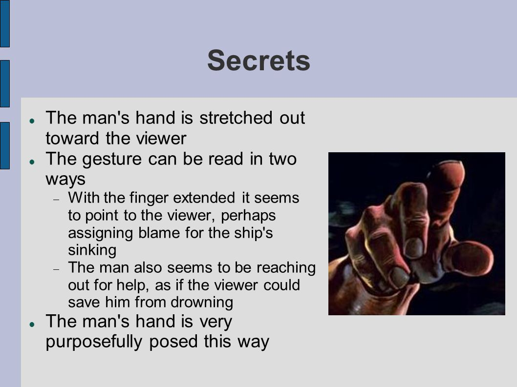Secrets The man s hand is stretched out toward the viewer