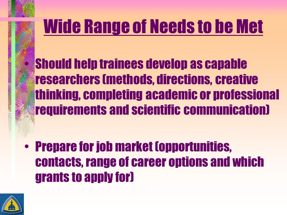 Wide Range of Needs to be Met