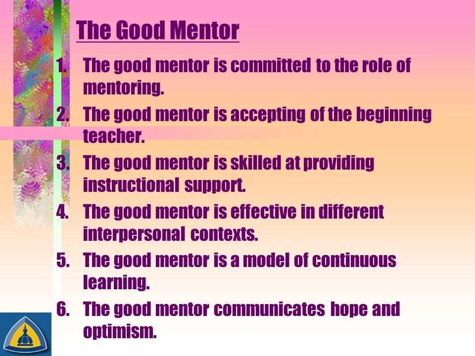 role of the mentor essay The role of mentors and coaches is to ask their protégé the right questions to promote greater self-awareness and more informed decision making the role of mentors and coaches is not to solve problems, but to question how the best solutions might be found the mentoring or coaching process evolves over time the aims.