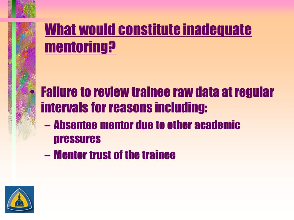 What would constitute inadequate mentoring