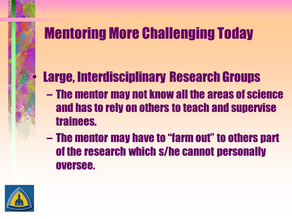 Mentoring More Challenging Today