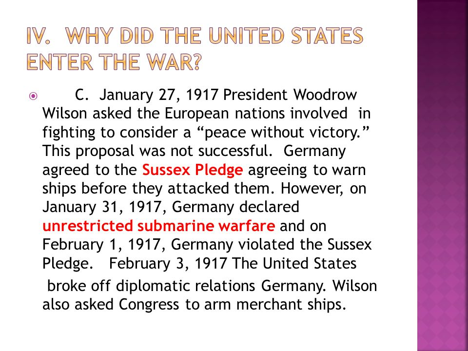 IV. WHY DID THE UNITED STATES ENTER THE WAR
