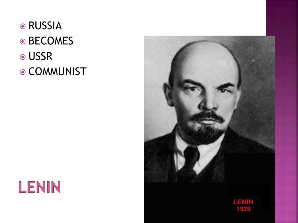 RUSSIA BECOMES USSR COMMUNIST Lenin
