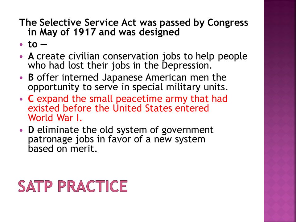 The Selective Service Act was passed by Congress in May of 1917 and was designed