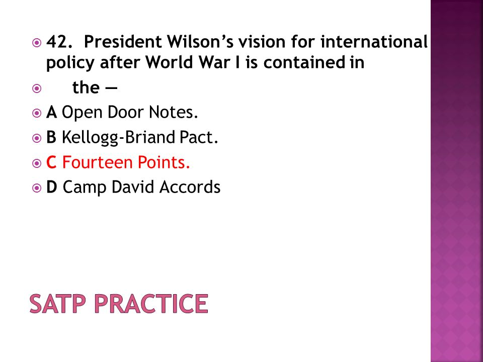 42. President Wilson's vision for international policy after World War I is contained in