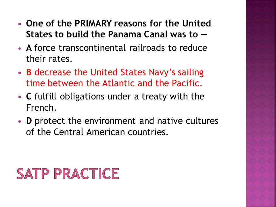 One of the PRIMARY reasons for the United States to build the Panama Canal was to —
