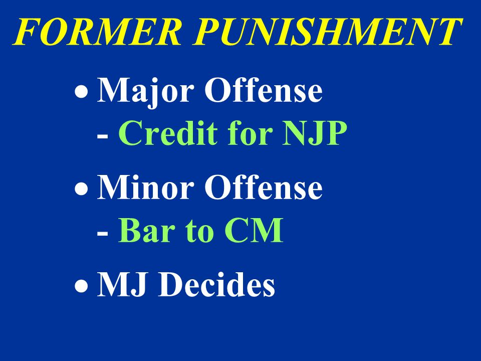 FORMER PUNISHMENT Major Offense - Credit for NJP