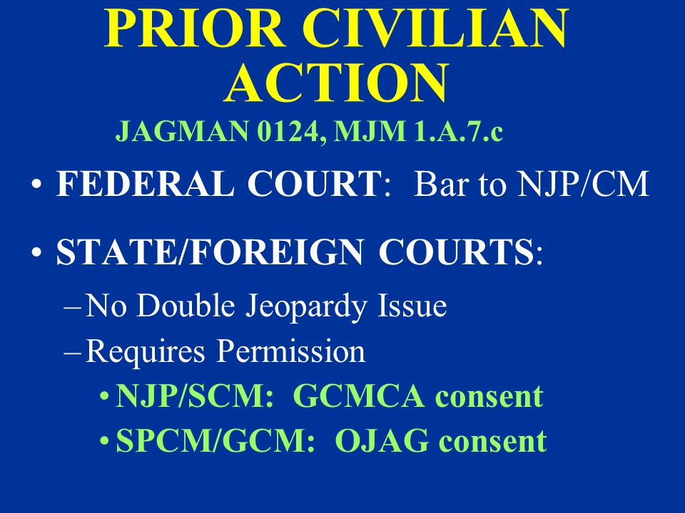 PRIOR CIVILIAN ACTION FEDERAL COURT: Bar to NJP/CM