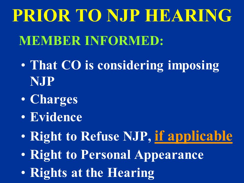 PRIOR TO NJP HEARING MEMBER INFORMED: