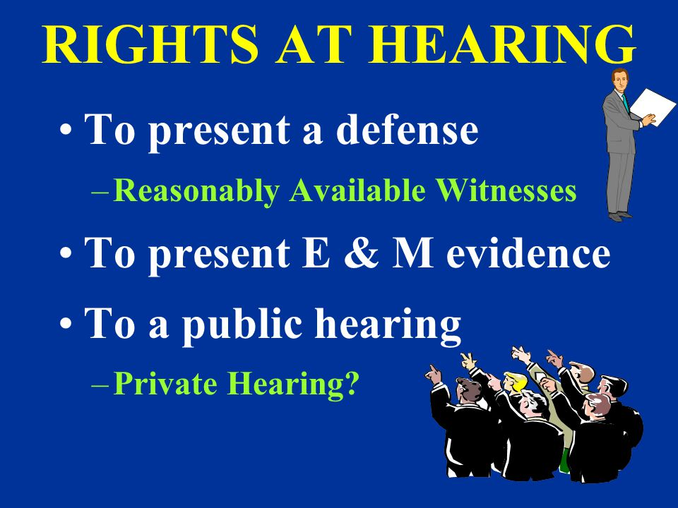 RIGHTS AT HEARING To present a defense To present E & M evidence
