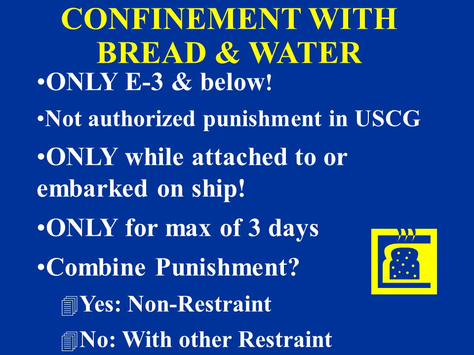 CONFINEMENT WITH BREAD & WATER