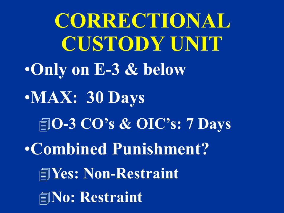 CORRECTIONAL CUSTODY UNIT