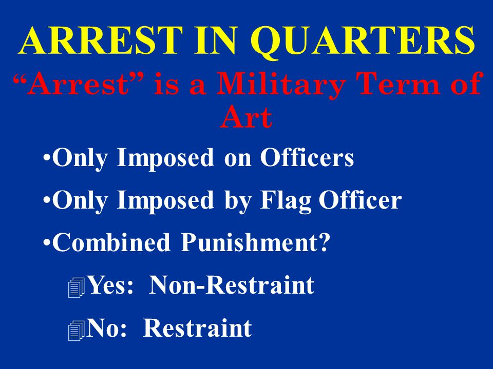 Arrest is a Military Term of Art