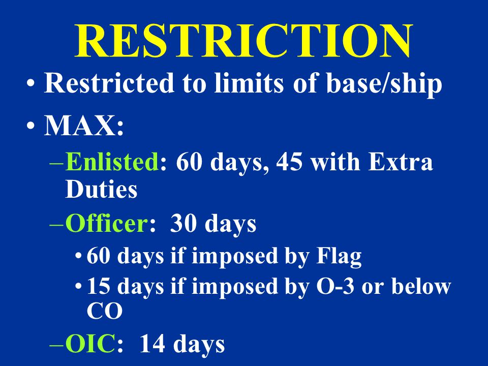 RESTRICTION Restricted to limits of base/ship MAX: