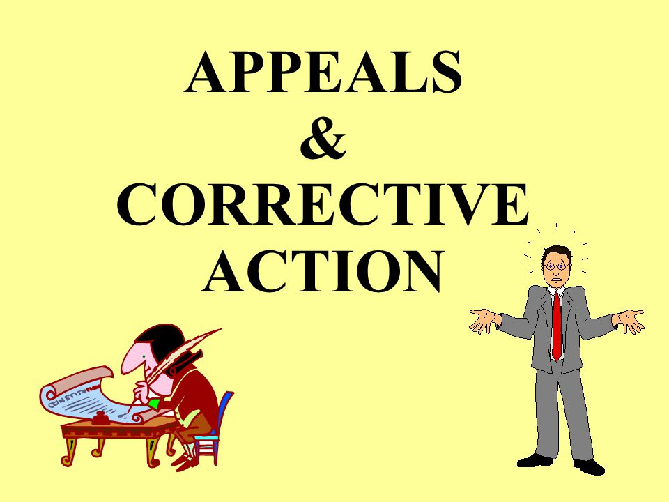 APPEALS & CORRECTIVE ACTION