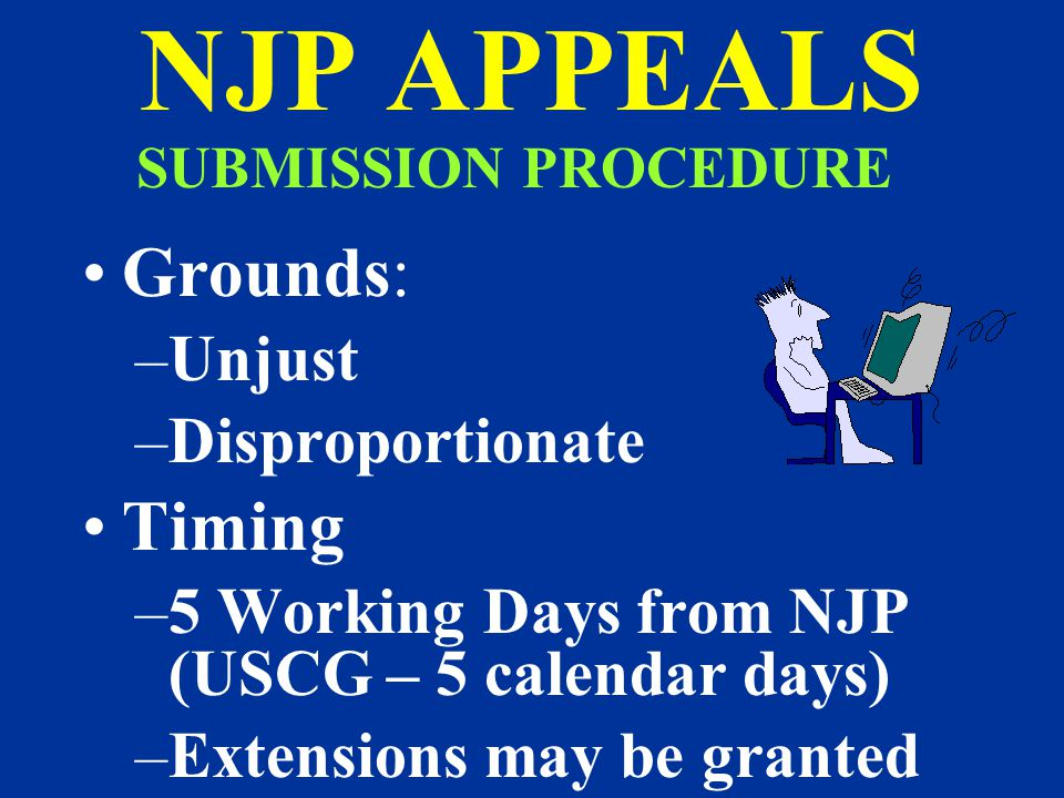 NJP APPEALS Grounds: Timing Unjust Disproportionate