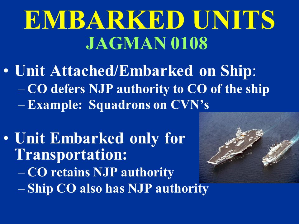 EMBARKED UNITS JAGMAN 0108 Unit Attached/Embarked on Ship: