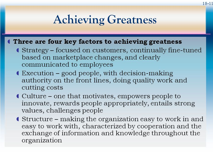 Achieving Greatness Three are four key factors to achieving greatness