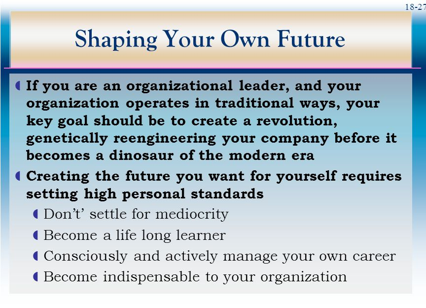 Shaping Your Own Future