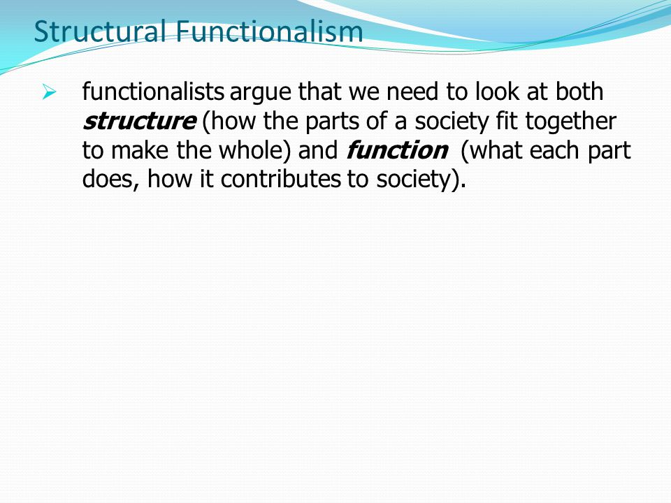 structure functionalism Sociology 250 november 2, 1999 functionalism and parsons a classical and contemporary sociology beginning with parsons and the functionalist approach to sociology we leave the classical sociologists - marx, weber, and durkheim - and examine more recent sociological approaches.