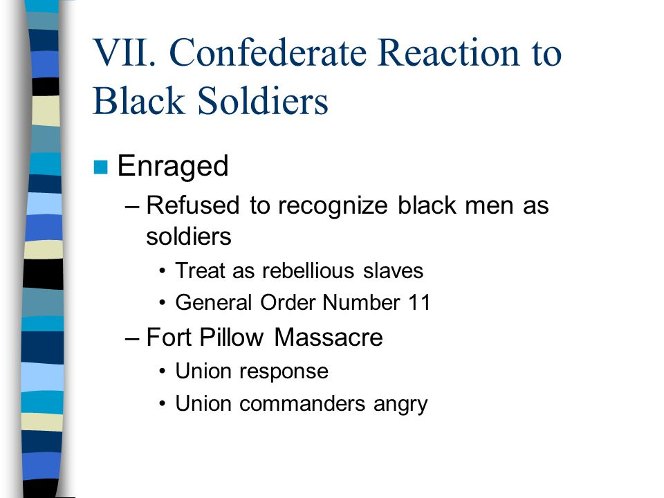 VII. Confederate Reaction to Black Soldiers