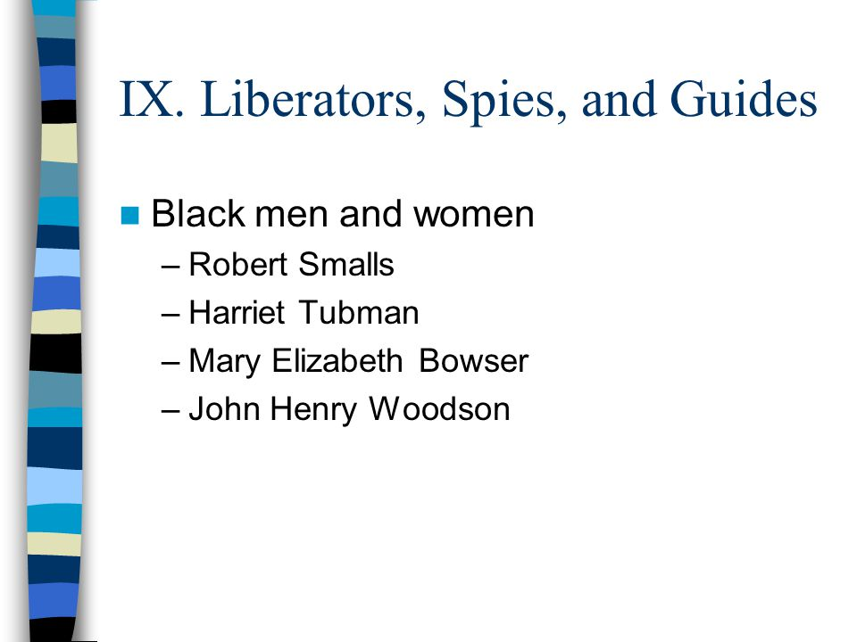 IX. Liberators, Spies, and Guides