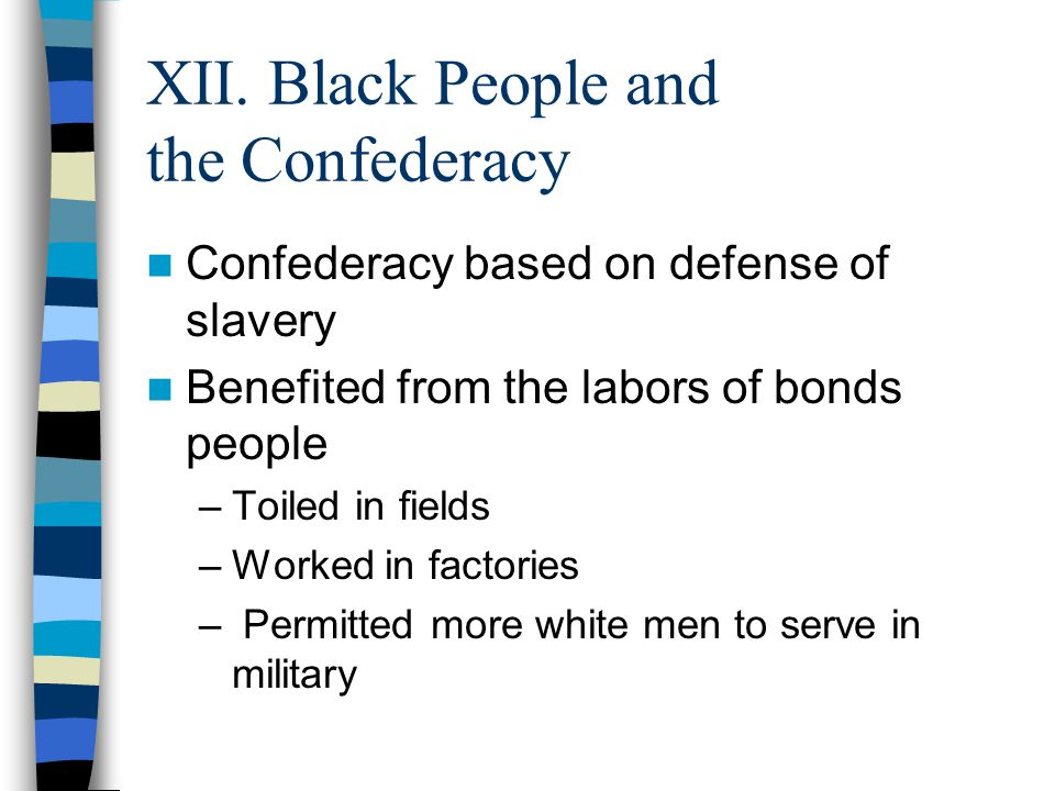 XII. Black People and the Confederacy