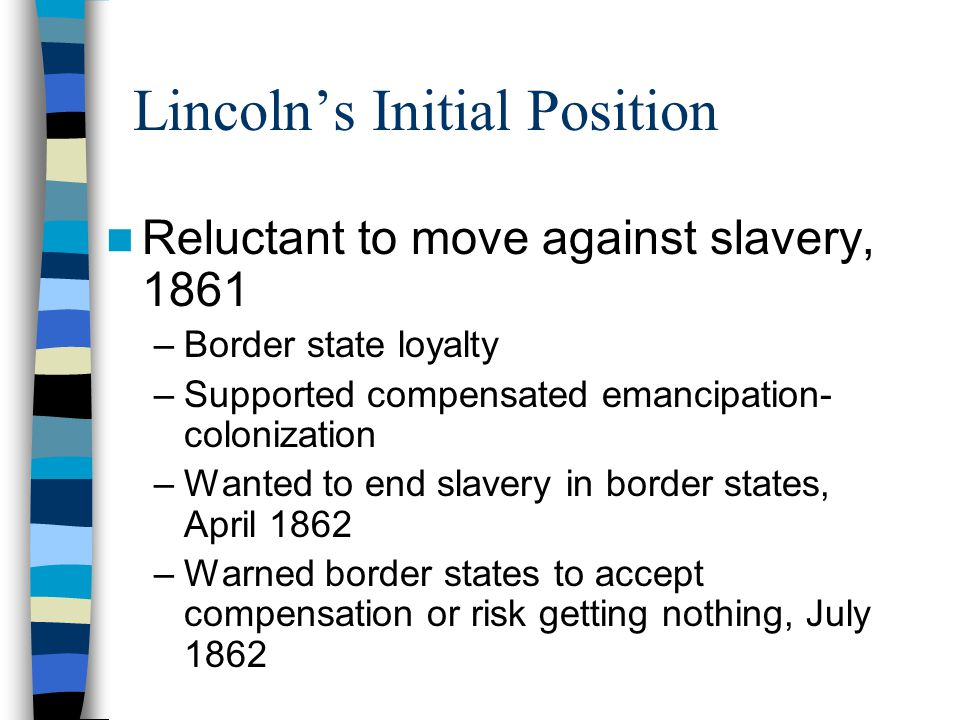 Lincoln's Initial Position