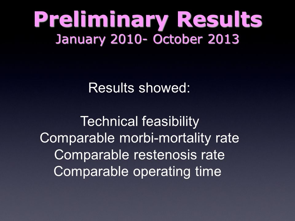 Preliminary Results January 2010- October 2013