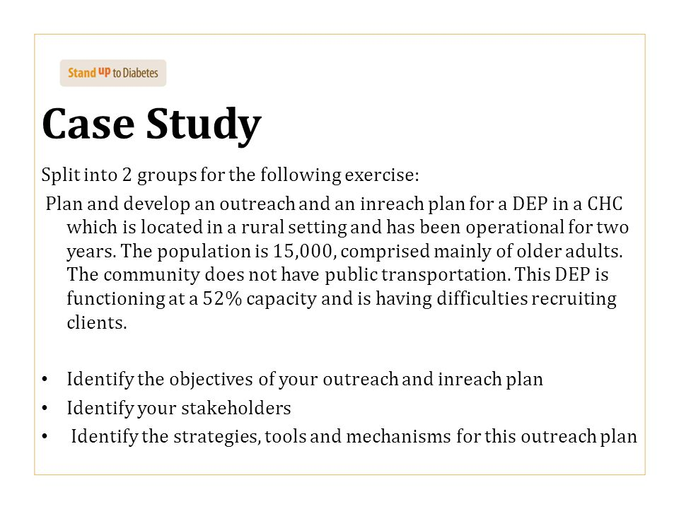 Case Study Split into 2 groups for the following exercise: