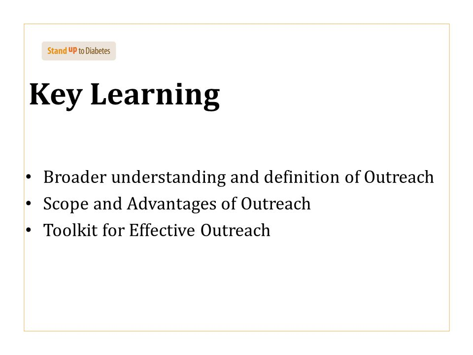 Key Learning Broader understanding and definition of Outreach