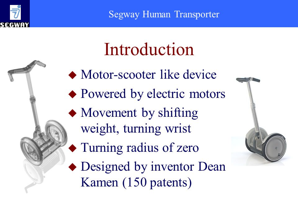 Introduction Motor-scooter like device Powered by electric motors